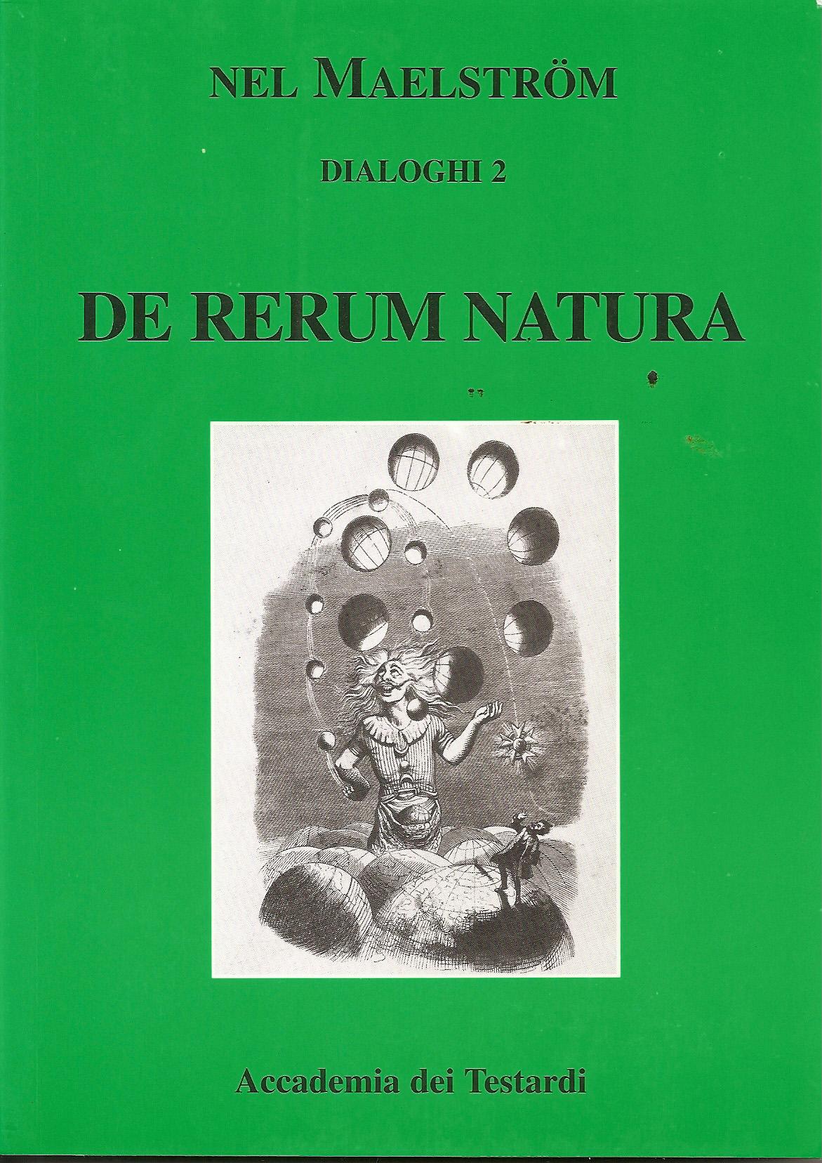 Nel maelstrom, dialoghi 2 De rerum natura