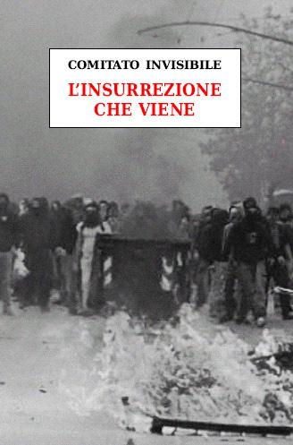 L'insurrezione che viene (Comitato invisibile)