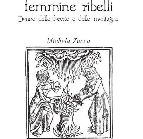 L'eresia delle femmine ribelli