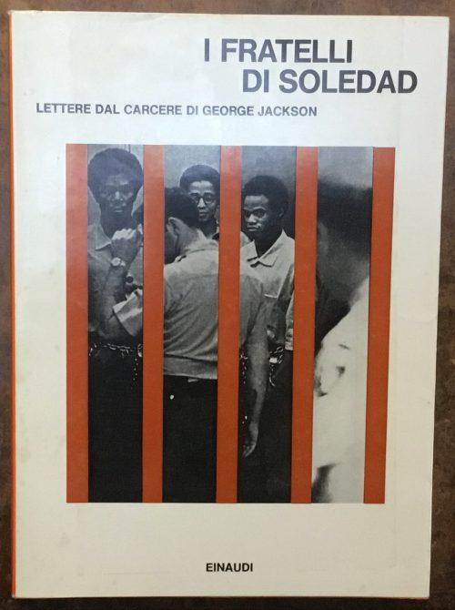 I fratelli di Soledad, lettere dal carcere di George Jackson