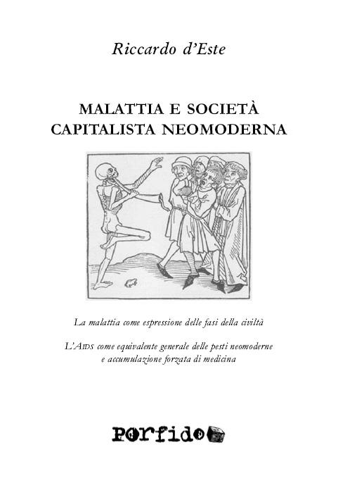 Riccardo d'Este, Malattia e società capitalista neomoderna