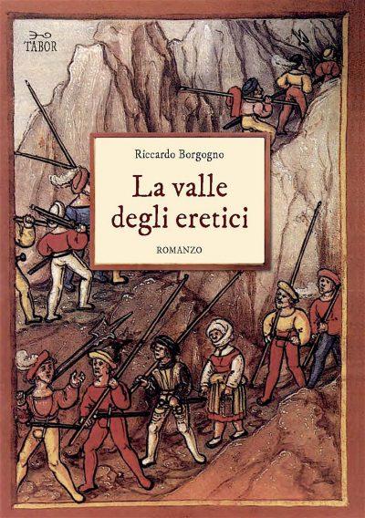 Riccardo Borgogno, La valle degli eretici-