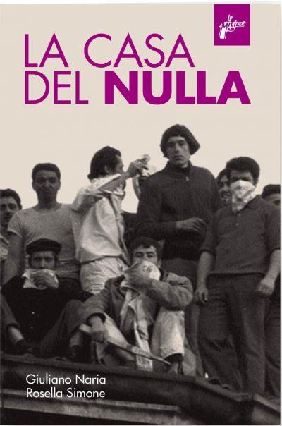 La casa del nulla. Giuliano Naria, Rosella Simone.