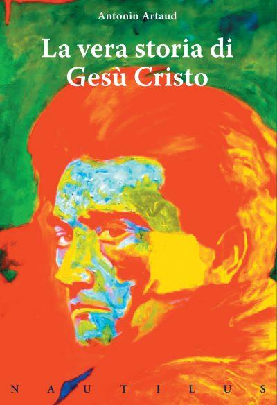 La vera storia di Gesù Cristo, di A. Artaud
